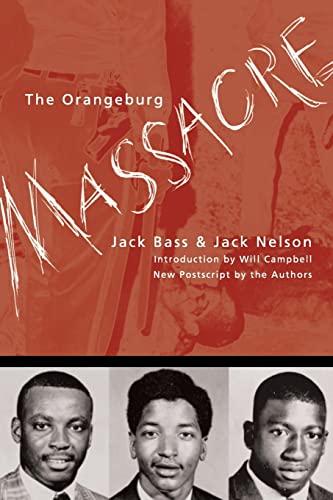 The Orangeburg Massacre: Jack Bass; Jack Nelson
