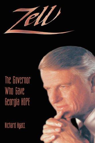 ZELL: The Governor Who Gave Georgia HOPE.: Hyatt, Richard.