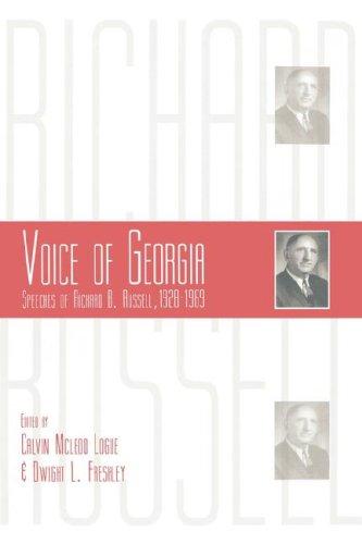Voice of Georgia: Speeches of Richard B. Russell, 1928-1969: Logue, Calvin McLeod; Freshley, Dwight...