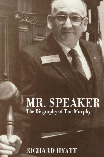 MR SPEAKER: THE BIO OF TOM MURPHY: Hyatt, Richard