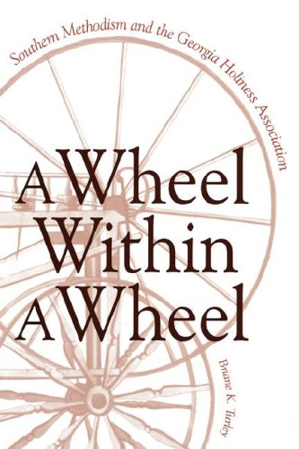 9780865546301: A Wheel Within A Wheel: Southern Methodism And The Georgia Holiness Association (H472/Mrc)
