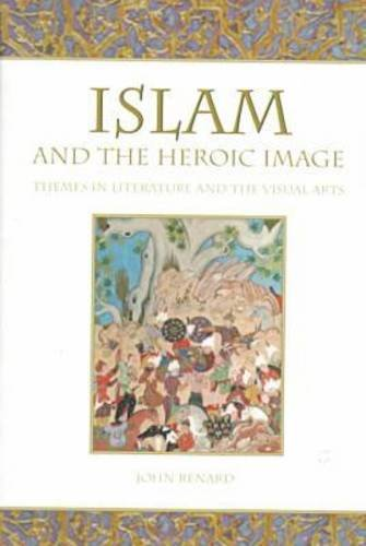 9780865546400: Islam and the Heroic Image: Themes in Literature and the Visual Arts
