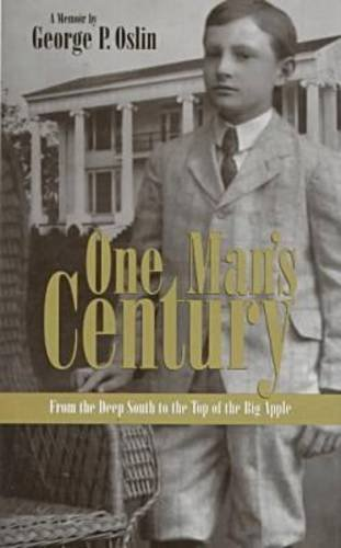 One Man's Century: From the Deep South: Oslin, George P.