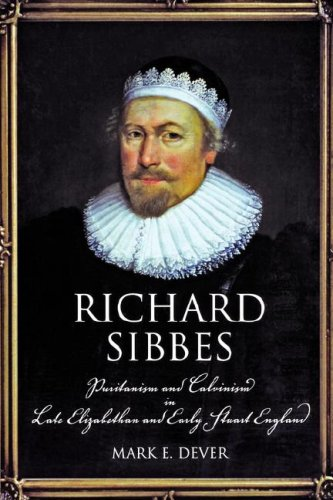9780865546578: Richard Sibbes: Puritanism and Calvinism in Late Elizabethan and Early Stuart England