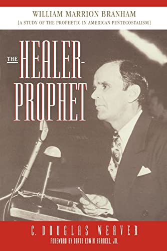 9780865547100: The Healer-Prophet William Marrion Branham: A Study of the Prophetic in American Pentecostalism