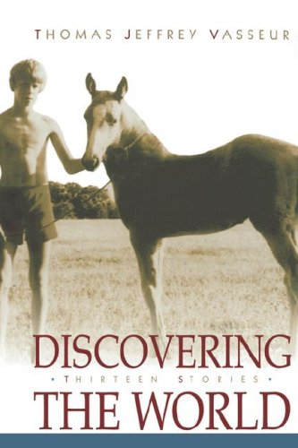 9780865547186: Discovering the World: Thirteen Stories