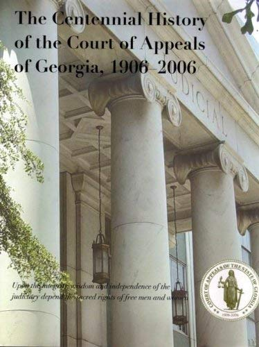 9780865547247: The Centennial History of the Court of Appeals of Georgia, 1906-2006