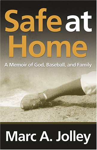 9780865547407: Safe at Home: A Memoir of God, Baseball, and Family (Sports and Religion)