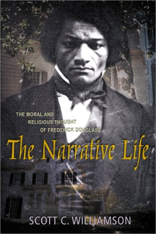 9780865547636: The Narrative Life: The Moral and Religious Thought of Frederick Douglas