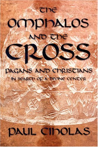 9780865547834: THE OMPHALOS AND THE CROSS
