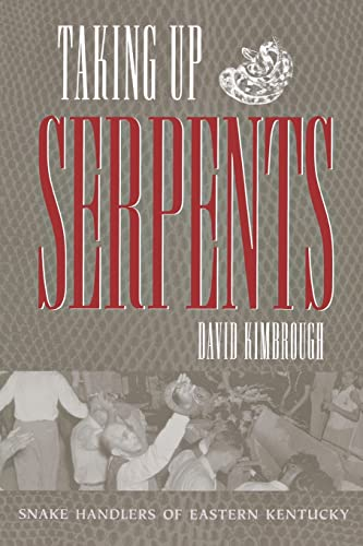 9780865547988: Taking Up Serpents: Snake Handlers of Eastern Kentucky