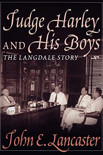 JUDGE HARLEY AND HIS BOYS: The Langdale Story: Lancaster, John E.