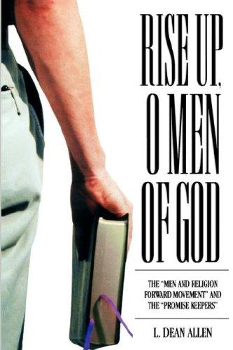 RISE UP, O MEN OF GOD: Allen, L. Dean