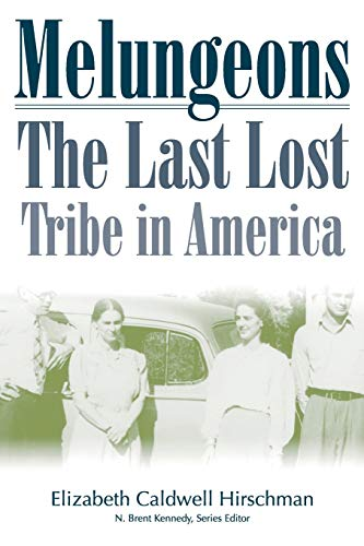 9780865548619: Melungeons: The Last Lost Tribe In America (Melungeon Series)