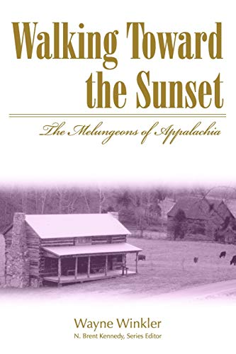 9780865548695: Walking Toward The Sunset: The Melungeons Of Appalachia