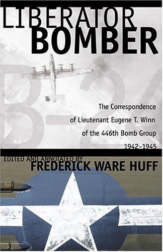 9780865548749: LIBERATOR BOMBER: LT.EUGENE T. WINN