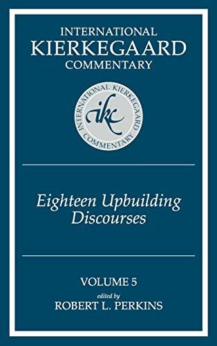 Eighteen Upbuilding Discourses (Hardback): Deceased Soren Kierkegaard