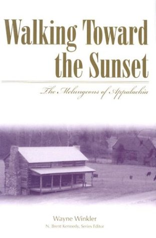 9780865549197: Walking Toward the Sunset: The Melungenons of Appalachia