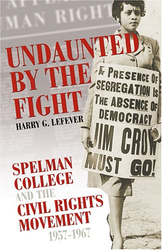 9780865549388: Undaunted By The Fight: Spelman College And The Civil Rights Movement, 1957-1967 (Voices of the African Diaspora)