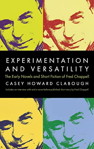 9780865549456: Experimentation And Versatility: The Early Novels And Short Fiction Of Fred Chappell