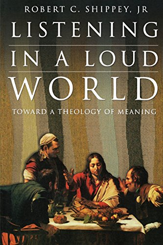 9780865549517: Listening in a Loud World: Toward a Theology of Meaning