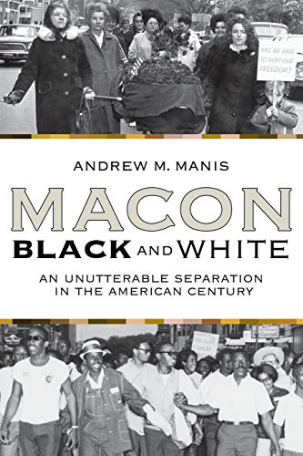 9780865549586: Macon Black and White: An Unutterable Separation in the American Century