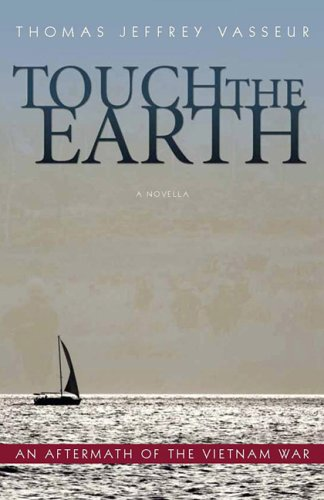 9780865549883: Touch the Earth: A Novella- An Aftermath of the Vietnam War