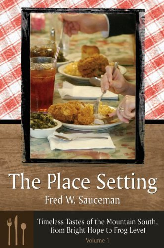 9780865549906: The Place Setting: Timeless Tastes of the Mountain South, from Bright Hope to Frog Level