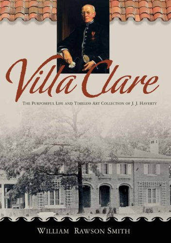 Villa Clare: The Purposeful Life and Timeless Art Collection of J. J. Haverty * S I G N E D *