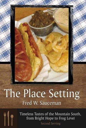 9780865549982: The Place Setting: Timeless Tastes of the Mountain South, from Bright Hope to Frog Level: Second Serving