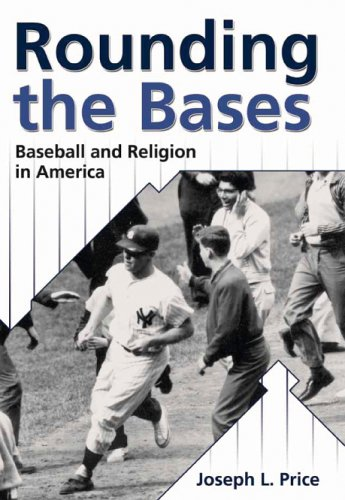 9780865549999: Rounding the Bases: Baseball and Religion in America (Sports and Religion)