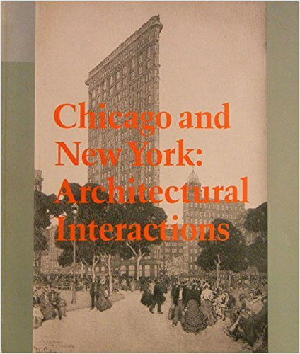 9780865590564: Chicago and New York: Architectural Interactions (an exhibition catalogue)