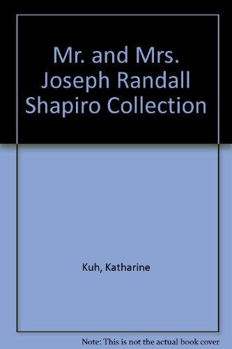 Mr. and Mrs. Joseph Randall Shapiro Collection: Kuh, Katharine, Adrian,