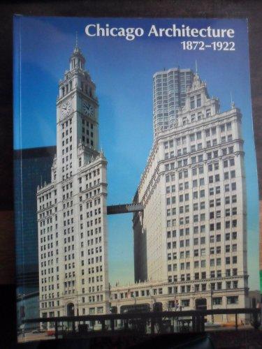 Chicago Architecture 1872-1922: Birth of a Metropolis.: ZUKOWSKY, JOHN (ED.)