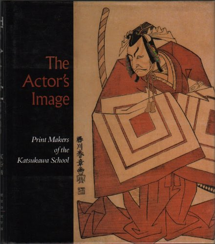 9780865590977: The actor's image: Print makers of the Katsukawa School