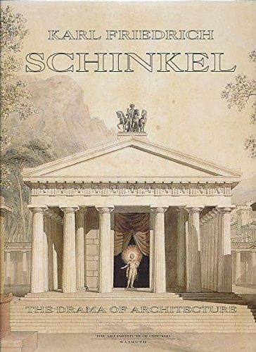 Karl Friedrich Schinkel, 1781-1841: The Drama of: ZUKOWSKY, John (editor).