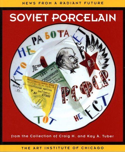 9780865591066: News From a Radiant Future: Soviet Porcelain from the Collection of Craig H. and Kay A. Tuber