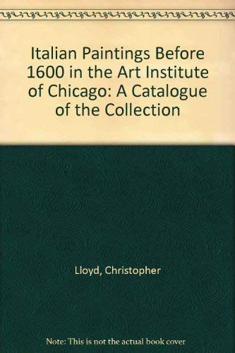 9780865591103: Italian Paintings Before 1600 in the Art Institute of Chicago: A Catalogue of the Collection