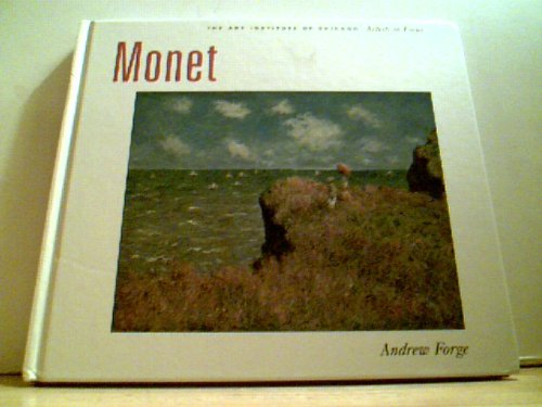Monet: The Art Institute of Chicago Artists in Focus (Masterworks from the Art Institute of Chicago) (0865591377) by Monet, Claude; Forge, Andrew