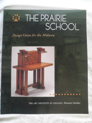 9780865591417: The Prairie School: Design Vision for the Midwest (Museum Studies Art Institute of Chicago Vol 21, Num 2)