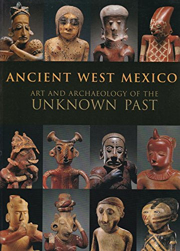 9780865591714: Ancient West Mexico: Art and archaeology of the unknown past