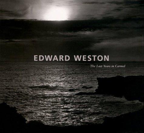 9780865591929: Edward Weston: The Last Years in Carmel