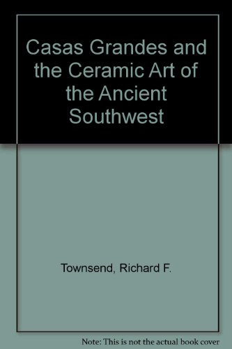 9780865592209: Casas Grandes and the Ceramic Art of the Ancient Southwest