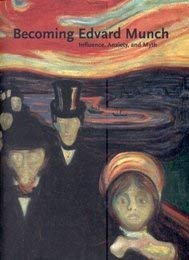 9780865592285: Becoming Edvard Munch: Influence, Anxiety, and Myth