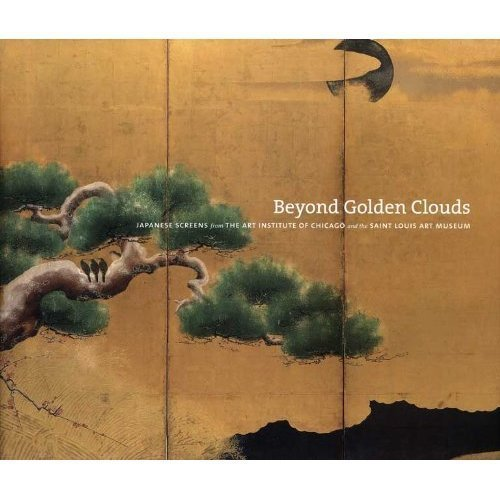 9780865592322: Beyond Golden Clouds: Japanese Screens from the Art Institute of Chicago and the Saint Louis Art Museum