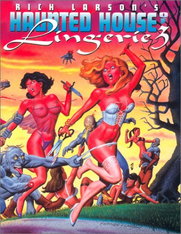 Rich Larson's Haunted House of Lingerie Volume 3: NA