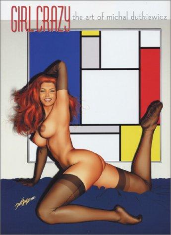 9780865620971: Girl Crazy: The Art of Michal Dutkiewicz