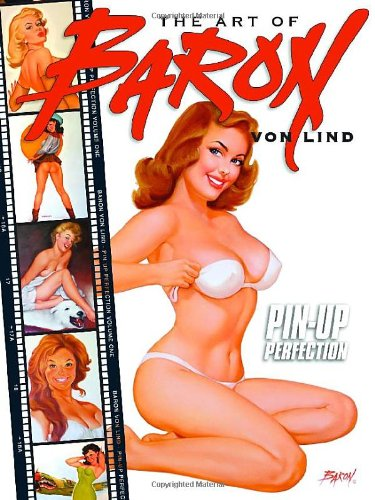 9780865621343: The Art of Baron Von Lind: Pin-Up Perfection: v. 1