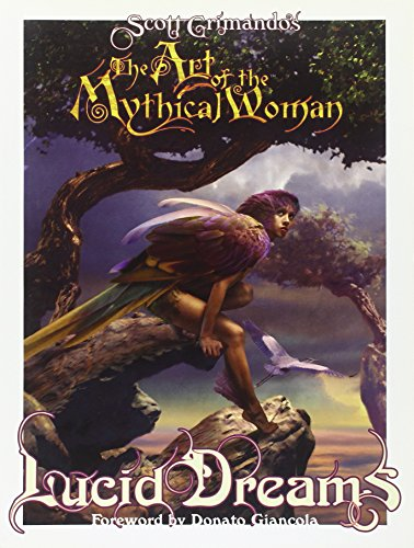 The Art of the Mythical Woman: Lucid Dreams: Scott Grimando