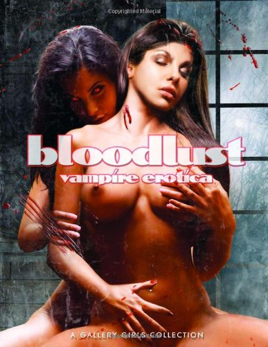 9780865621862: Bloodlust - A Gallery Girls Collection
